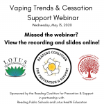 View the Vaping Trends & Cessation Support Webinar Hosted on 5/13/20